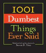 Cover-Bild zu Price, Steven (Hrsg.): 1001 Dumbest Things Ever Said (eBook)