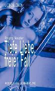 Cover-Bild zu Nössler, Regina: Tiefe Liebe, freier Fall (eBook)