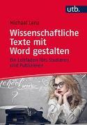 Cover-Bild zu Wissenschaftliche Texte mit Word gestalten von Lenz, Michael