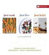 Cover-Bild zu Herrmann, Julia: just cook - just live - just be(e)