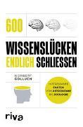 Cover-Bild zu Golluch, Norbert: 600 Wissenslücken endlich schließen