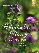 Cover-Bild zu Schwarzer, Elke: Heimische Pflanzen für den Garten (eBook)