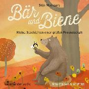 Cover-Bild zu Moekaars, Stijn: Bär und Biene, Kleine Geschichten einer großen Freundschaft (Ungekürzte Lesung) (Audio Download)