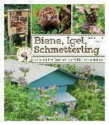 Cover-Bild zu Levret, Sébastien: Biene, Igel, Schmetterling. So wird Ihr Garten zum Naturparadies (eBook)