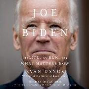 Cover-Bild zu Osnos, Evan (Gelesen): Joe Biden: The Life, the Run, and What Matters Now