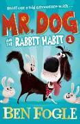 Cover-Bild zu Fogle, Ben: Mr. Dog and the Rabbit Habit (Mr. Dog)