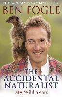 Cover-Bild zu Fogle, Ben: The Accidental Naturalist (eBook)