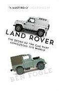 Cover-Bild zu Fogle, Ben: Land Rover: The Story of the Car That Conquered the World