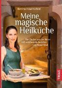 Cover-Bild zu Meine magische Heilküche von Hauenschild, Bettina