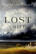 Cover-Bild zu Phillips, Caryl: The Lost Child