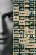 Cover-Bild zu Greenwell, Garth: What Belongs to You