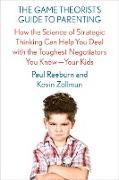 Cover-Bild zu Raeburn, Paul: The Game Theorist's Guide to Parenting