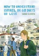 Cover-Bild zu Glidden, Sarah: How to Understand Israel in 60 Days or Less