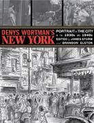 Cover-Bild zu Wortman, Denys: Denys Wortman's New York: Portrait of the City in the 1930s and 1940s