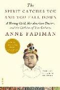 Cover-Bild zu Fadiman, Anne: The Spirit Catches You and You Fall Down: A Hmong Child, Her American Doctors, and the Collision of Two Cultures
