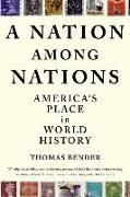 Cover-Bild zu Bender, Thomas: A Nation Among Nations: America's Place in World History