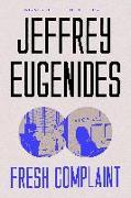 Cover-Bild zu Eugenides, Jeffrey: FRESH COMPLAINT