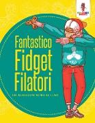 Cover-Bild zu Fantastico Fidget Filatori von Coloring Bandit