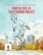 Cover-Bild zu Parchi Per Lo Skateboard Malati von Coloring Bandit