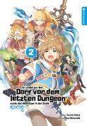 Cover-Bild zu Satou, Toshio: Ein Landei aus dem Dorf vor dem letzten Dungeon sucht das Abenteuer in der Stadt Light Novel 02