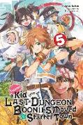 Cover-Bild zu Toshio Satou: Suppose a Kid from the Last Dungeon Boonies Moved to a Starter Town, Vol. 5 (light novel)