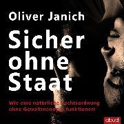 Cover-Bild zu Janich, Oliver: Sicher ohne Staat (Audio Download)