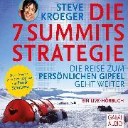 Cover-Bild zu Kroeger, Steve: Die 7 Summits Strategie (Audio Download)