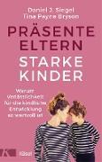 Cover-Bild zu Präsente Eltern - starke Kinder (eBook) von Bryson, Tina Payne
