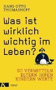Cover-Bild zu Was ist wirklich wichtig im Leben? (eBook) von Thomashoff, Hans-Otto
