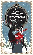 Cover-Bild zu Die schönsten Weihnachtsmärchen von Dammel, Gesine (Ausw.)