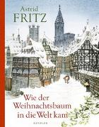 Cover-Bild zu Wie der Weihnachtsbaum in die Welt kam von Fritz, Astrid