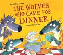 Cover-Bild zu The Wolves Who Came for Dinner von Smallman, Steve