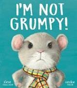 Cover-Bild zu I'm Not Grumpy! von Smallman, Steve