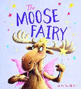 Cover-Bild zu The Moose Fairy von Smallman, Steve