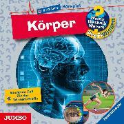 Cover-Bild zu Schwendemann, Andrea: Wieso? Weshalb? Warum? ProfiWissen. Körper (Audio Download)