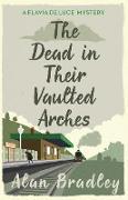 Cover-Bild zu The Dead in Their Vaulted Arches (eBook) von Bradley, Alan