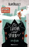 Cover-Bild zu Flavia de Luce 7 - Eine Leiche wirbelt Staub auf (eBook) von Bradley, Alan