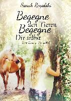 Cover-Bild zu Begegne den Tieren, begegne Dir selbst von Rogalski, Sarah