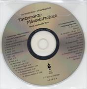 Cover-Bild zu Tatzentänze Mäuseschwänze Begleit-CD