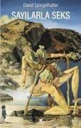 Cover-Bild zu Sayilarla Seks Cinsel Davranislarin Istatistigi von Spiegelhalter, David