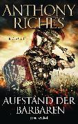Cover-Bild zu Riches, Anthony: Aufstand der Barbaren (eBook)