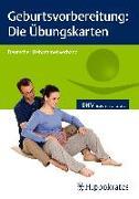 Cover-Bild zu Geburtsvorbereitung: Die Übungskarten von Hebammengemeinschaftshilfe e.V (Hrsg.)