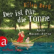 Cover-Bild zu Der ist für die Tonne - (K)ein Männer-Roman (Gekürzt) (Audio Download) von Berg, Ellen