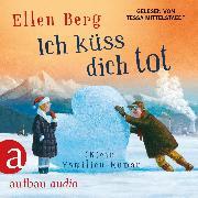Cover-Bild zu Ich küss dich tot - (K)ein Familien-Roman (gekürzt) (Audio Download) von Berg, Ellen