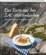 Cover-Bild zu Das Beste aus den SAC-Hüttenküchen von Schulthess Zettel, Monica