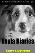 Cover-Bild zu The Layla Diaries: The Not So Secret Life of an Aussie Pup von Skipworth, Sonya Bartlett