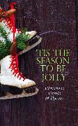 Cover-Bild zu TIS THE SEASON TO BE JOLLY - Christmas Carols & Poems (eBook) von Shakespeare, William