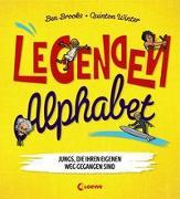 Cover-Bild zu Legenden-Alphabet - Jungs, die ihren eigenen Weg gegangen sind von Brooks, Ben