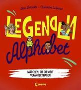 Cover-Bild zu Legenden-Alphabet - Mädchen, die die Welt verändert haben von Brooks, Ben