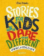 Cover-Bild zu Stories for Kids Who Dare to be Different - Vom Mut, anders zu sein (eBook) von Brooks, Ben